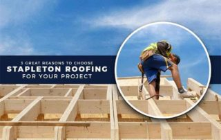 Choose Stapleton Roofing for Project
