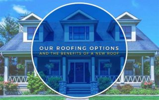 Roofing Options and New Roof Benefit