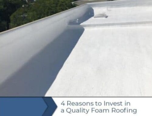 4 Reasons For a Quality Foam Roofing Investment