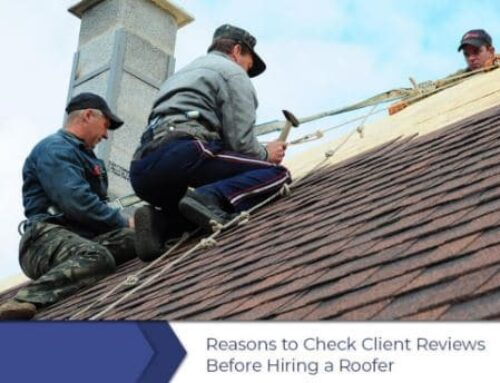3 Reasons to Check Client Reviews Before Hiring a Roofer