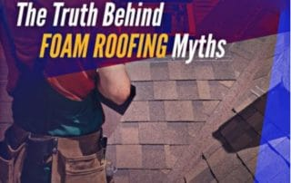 Foam Roofing Myths