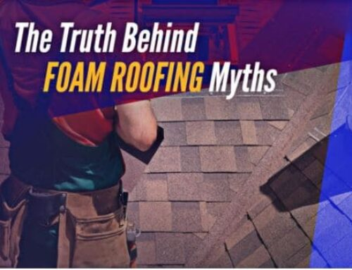 5 Truths Behind Myths About Foam Roofing
