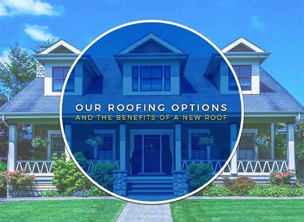 Our Roofing Options and the Benefits of a New Roof